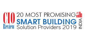 20 Most Promising Smart Building Solution Providers - 2019